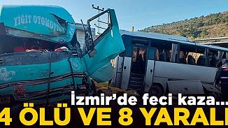 İzmir'de feci kaza! İşçi servisiyle kamyon çarpıştı, 4 ölü 8 yaralı