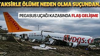 Kaza yapan Pegasus uçağının kaptan pilotu tutuklanarak ceza evine gönderildi