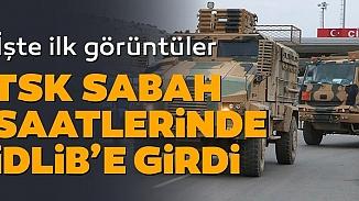 Mehmetçik, 50 araçtan oluşan konvoyla birlikte İdlib bölgesine girdi