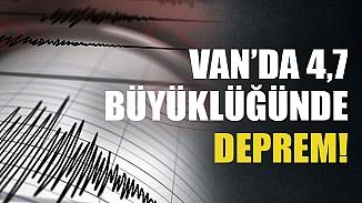 Van'da 4,7 büyüklüğündeki deprem vatandaşları sokağa döktü