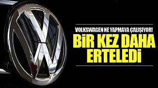 Volkswagen'den kötü haber! Yatırım tekrar ertelendi
