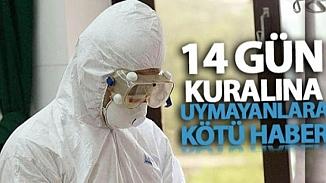 14 günlük karantina sürecini ihlal edene para cezası kesilecek!