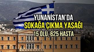 15 kaybı ve 625 vakası olan Yunanistan, sokağa çıkma yasağı ilan etti