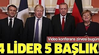 4 lider 5 kritik başlık! Liderler telekonferansta bir araya gelecek