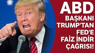 ABD Başkanı Trump'tan FED'e faiz önerisi