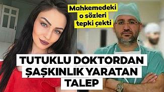 Ayşe Karaman cinayetinden tutuklanan sanık doktordan ilginç tahliye talebi