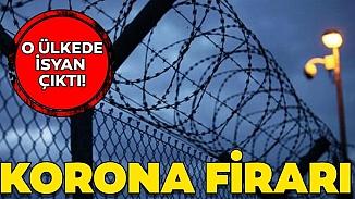 Cezaevlerinde korona isyan! 1350 mahkum firar etti