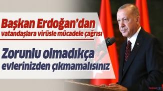 """Cumhurbaşkanı Erdoğan uyardı ;""""Evden çıkmayalım"""""""