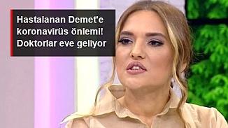Doktor neden  Demet Akalın'ın evine geldi!