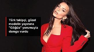 Güzel model Emily Ratajkowski'nin yayınında Türk takipçinin ilginç yorumu: Yazmayın göğüslerini göremiyorum!