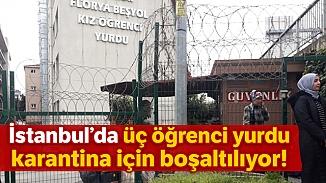 İstanbul'da karantinaya dönüştürülmek üzere 3 öğrenci yurdu boşaltıldı