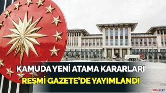 Kamuda yeni atama kararları resmi gazete'de yayımlandı