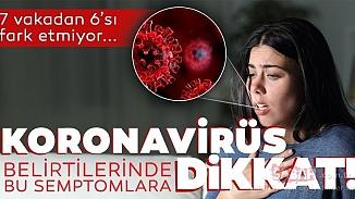Koronavirüsü belirtilerinde yeni ayrıntı ortaya çıktı