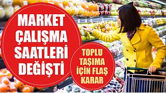 Marketlerin çalışma saatleri değişti! Marketlerin açılış ve kapanış saatleri ne oldu?