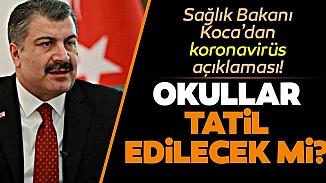 Okullar tatil mi edilecek? Sağlık Bakanı Fahrettin Koca açıkladı
