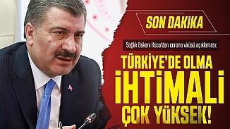 Sağlık Bakanı Koca'dan koronavirüsüne dair önemli açıklama; Türkiye'de olma ihtimali yüksek!