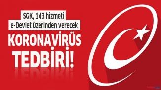 SGK'dan korona-virüs önlemi! 143 hizmeti E-devlet üzerinden verecek