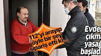 Sivas'ta yasak kapsamında 112'yi arayan vatandaş soda siparişi verdi