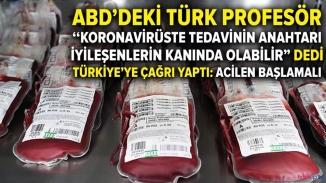 Türk Profesör korona virüs tedavisi için iyileşen hastaların kanındaki antikorları işaret etti!