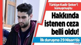Türkiye'nin takip ettiği dava da flaş gelişme! Kadir şeker için istenen ceza belli oldu