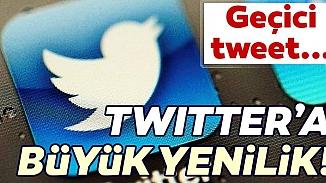 Twitter'a 24 saatlik tweet özelliği geliyor