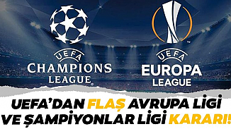 UEFA'dan flaş koronavirüs kararı! Şampiyonlar ve Avrupa Ligi finalleri süresiz erteledi