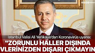 Valilikten İstanbullulara önemli koronavirüs uyarısı!