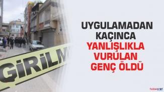 Adana'da polis tarafından kazara vurulan genç hayatını kaybetti!