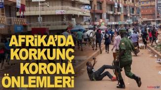 Afrika'da insanlık dışı korona önlemleri