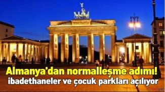 Almanya'dan normalleşme adımı! ibadethaneler ve çocuk parkları açılıyor