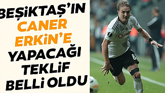 Beşiktaş'tan Caner Erkin'e 850 bin Euro'luk teklif!