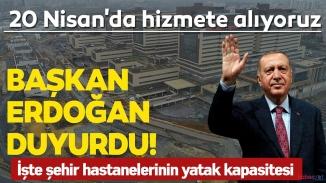 Cumhurbaşkanı Erdoğan açıkladı! İşte il il şehir hastanelerinin yoğun bakım yatak sayıları