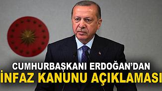 Cumhurbaşkanı Erdoğan'dan infaz yasası kanunu hakkında ilk değerlendirme!