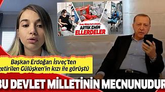 Cumhurbaşkanı Erdoğan, İsveç'ten getirilen Emrullah Gülüşken'in kızıyla görüştü