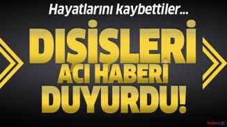 Dışişleri Bakanlığın'dan üzücü açıklama! 20 Türk vatandaşı hayatını kaybetti