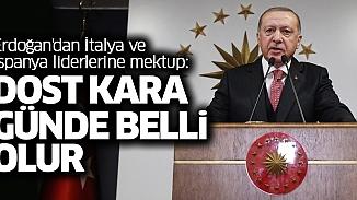 Erdoğan'dan İspanya ve İtalya'ya gönderilen mektupta anlamlı not: 'Dost kara günde belli olur'