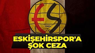 Eskişehirspor'a ağır ceza, puanları silinecek