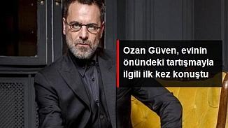 Evinin önündeki gazetecilerle tartışan Ozan Güven ilk kez konuştu
