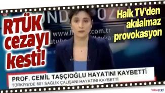 Halk TV'ye şok! RTÜK acımadı 150 bin tl para cezası verdi
