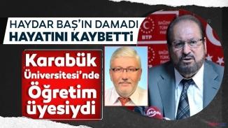 Haydar Baş'tan sonra damadı Prof. Dr. Mustafa Er'de hayatını kaybetti
