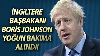 İngiltere'den son dakika haberi! Başbakan Johnson yoğun bakıma alındı