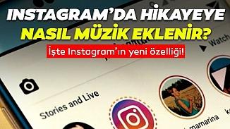 Instagram'a çok beklenen müzik özelliği geldi! Artık storylere müzik eklenebilecek