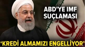 İran'dan ABD'ye suçlama! IMF'den kredi almamız engelleniyor!