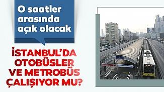 İstanbul'da toplu taşımada yasak düzenlemesi! İETT'nin sefer yapacağı saat ve güzergahlar