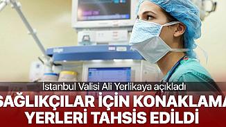 İstanbul Valiliği duyurdu! Sağlık çalışanlarına dinlenme alanları tahsis edildi