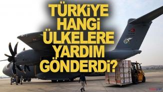 İşte Türkiye'nin yardım elini uzattığı ülkeler