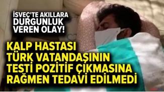 İsveç'te insanlık ayıbı! Korona virüsüne yakalanan iki türk tedavi edilmedi