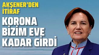 İYİ Parti Lideri Akşener'in evindeki yardımcısı Kovid-19 çıktı!