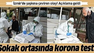 İzmir'de sokak ortasında yapılan korona testi için İl Sağlık Müdürlüğü harekete geçti