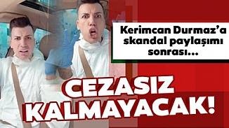 Kerimcan Durmaz'a şok! Suç duyurusunda bulunuldu!